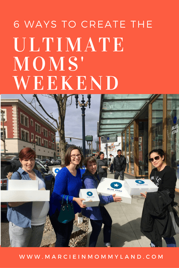6 Ways to Create the Ultimate Moms' Weekend