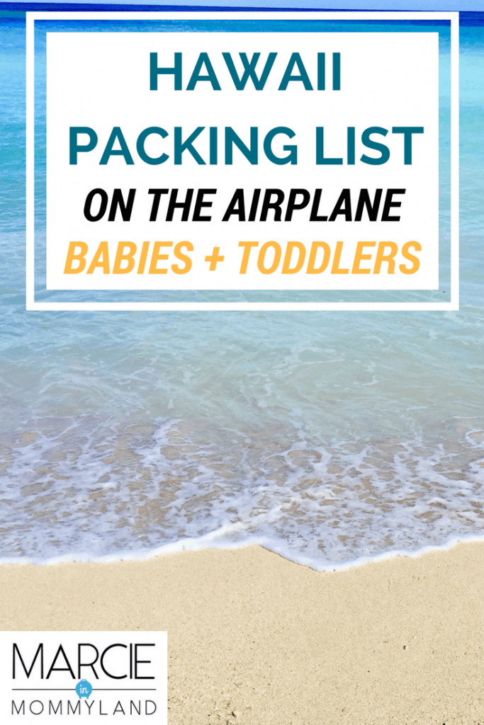 Hawaii Packing List on the airplane with babies and toddlers