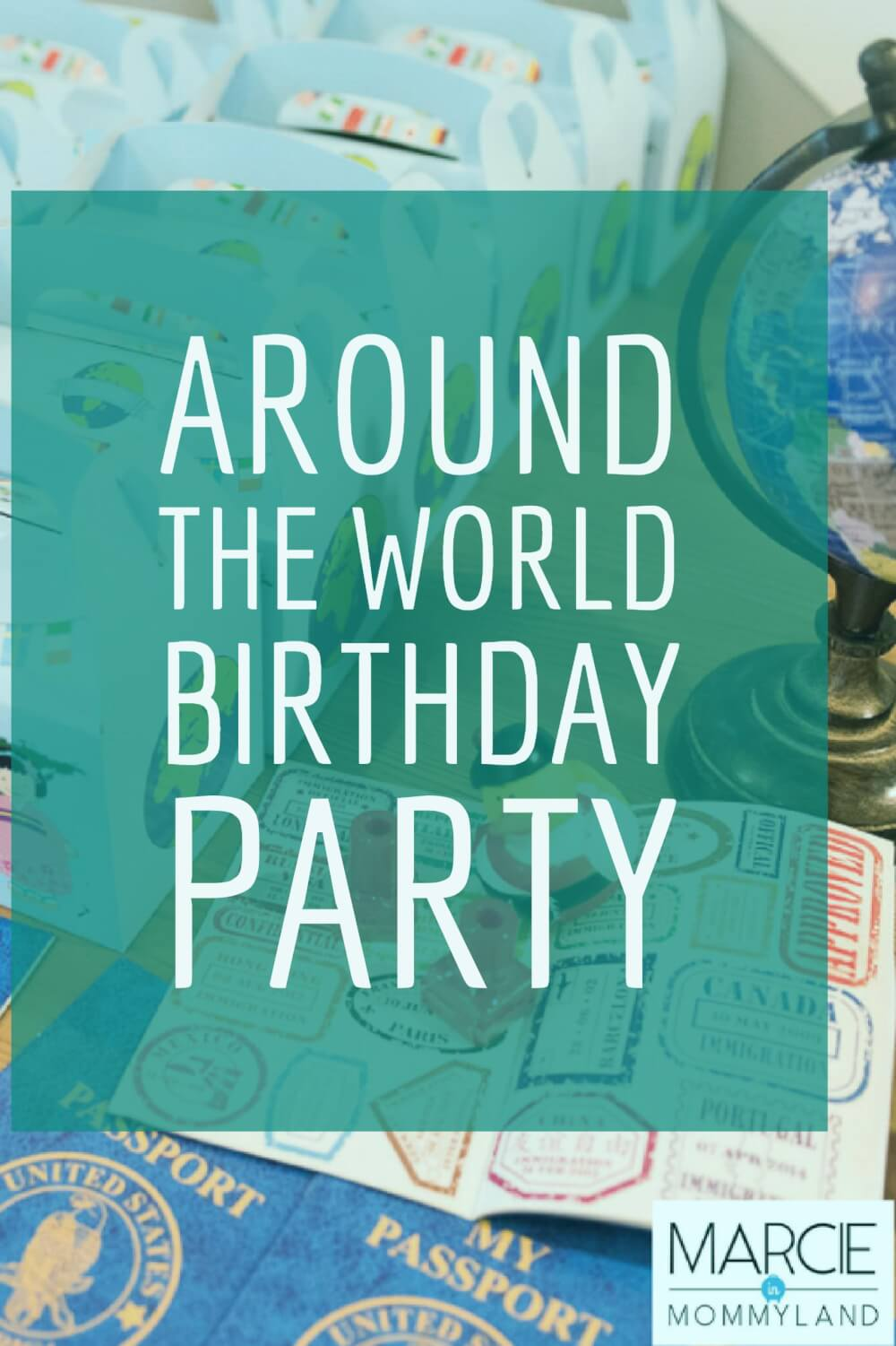 Happy Birthday From Around The World First Birthday Idea For Kids Party