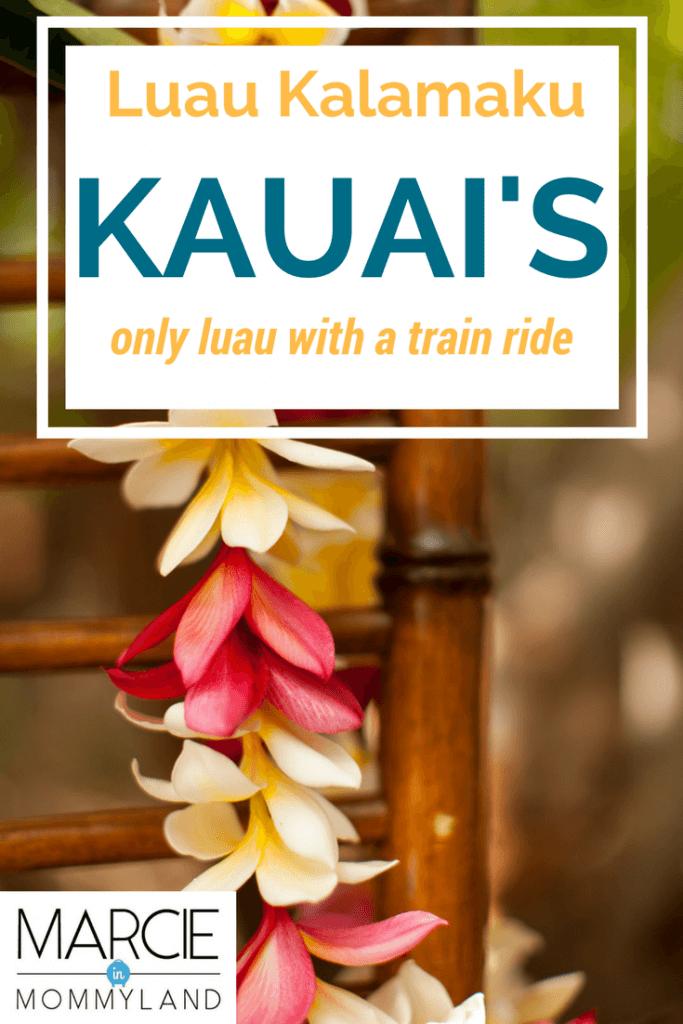 Luau Kalamaku is the best Kauai luau with a train ride and is a fun thing to do in Kauai with kids #bestkauailuau #kauai #hawaii #familytravel #hawaiiwithkids