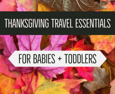 Thanksgiving Travel Essentials for Babies + Toddlers featured by top Seattle family travel blog, Marcie in Mommyland