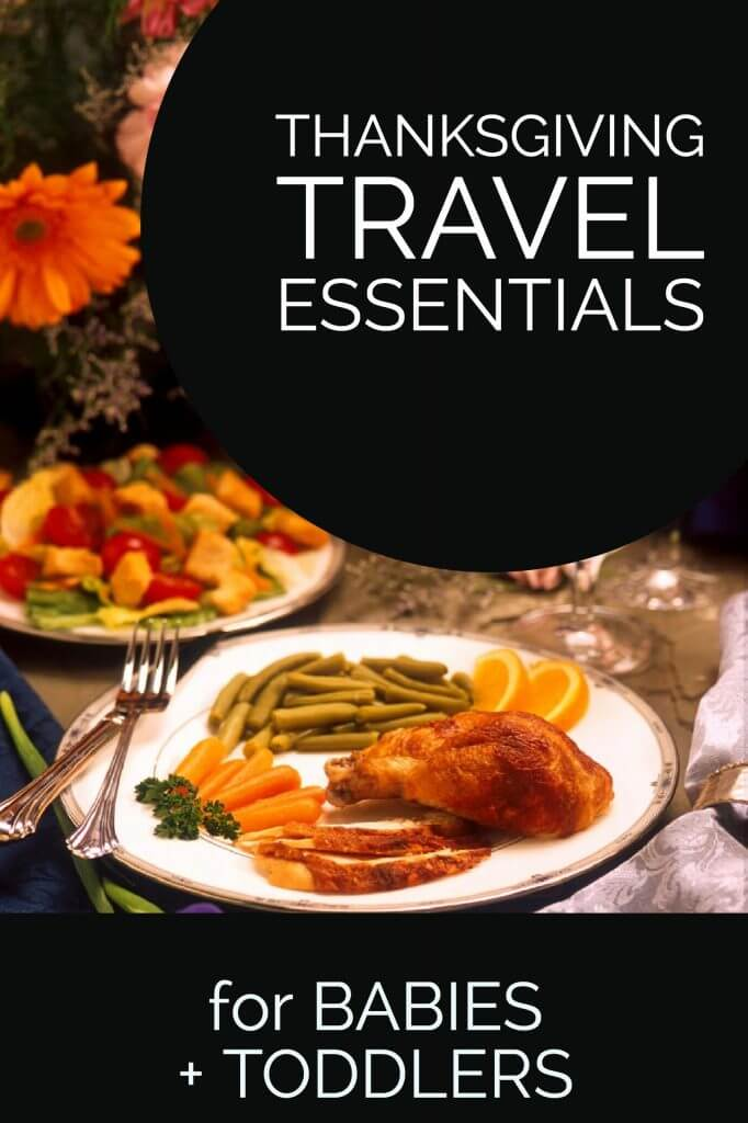 Thansgiving travel essentials for babies and toddlers