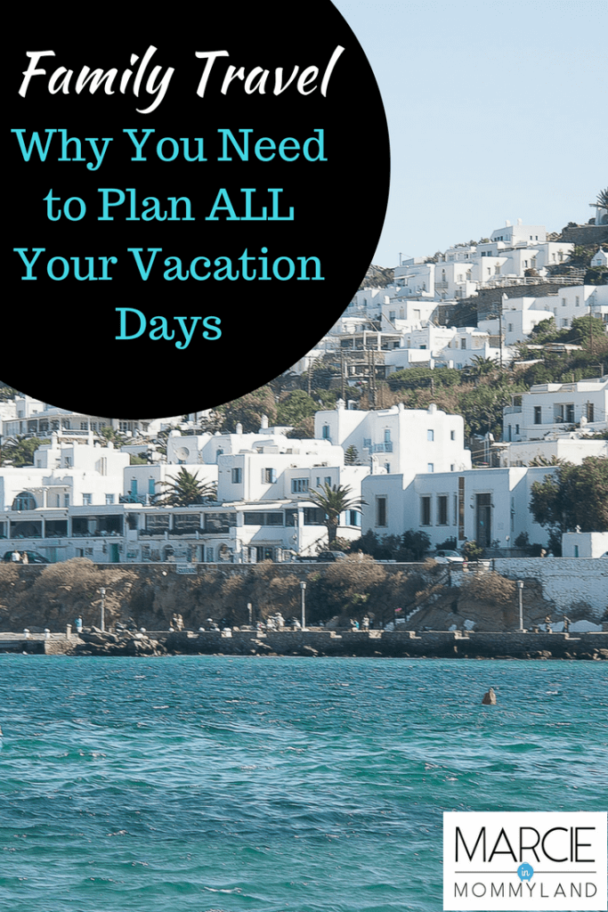 Family Travel is important, which is why you need to plan all your vacation days
