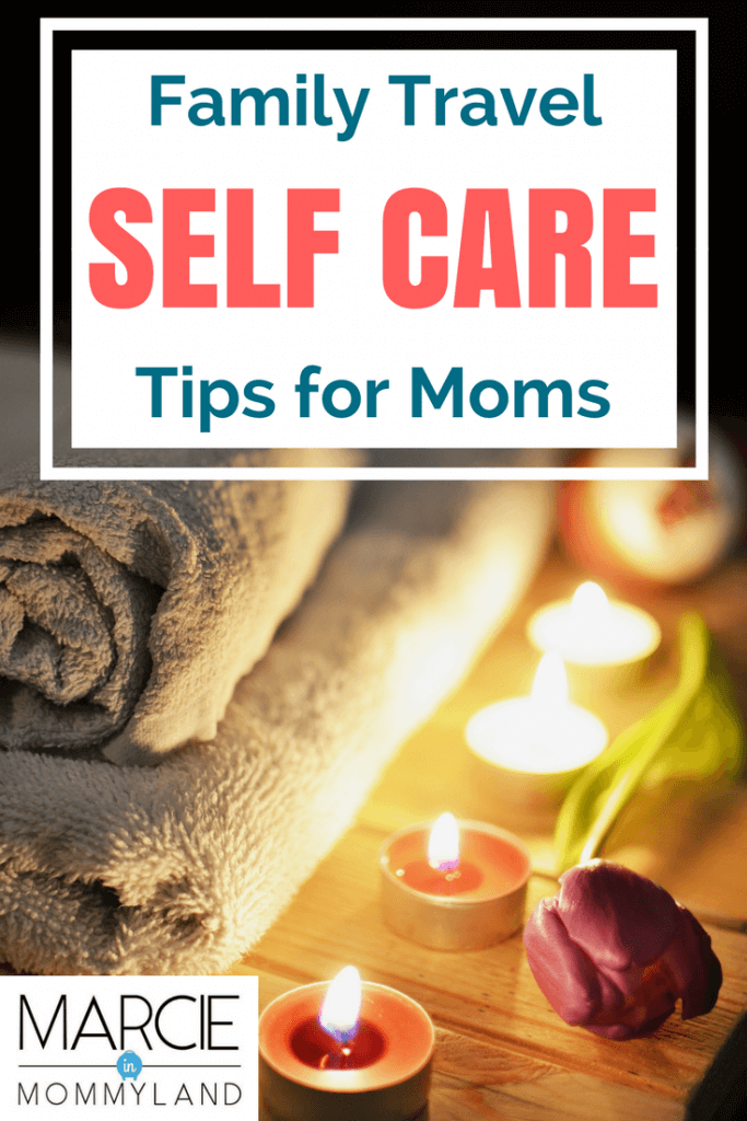 Self care tips for moms after family travel #selfcare #mom #mothersday #familytravel