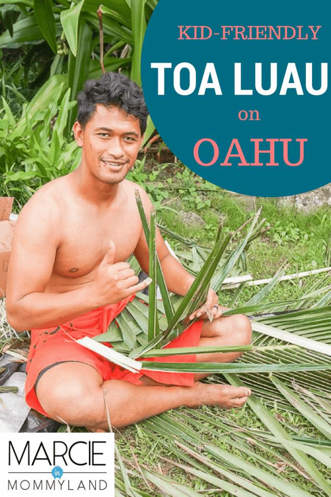 Toa Luau on Oahu is a Kid-Friendly Hawaiian cultural activity
