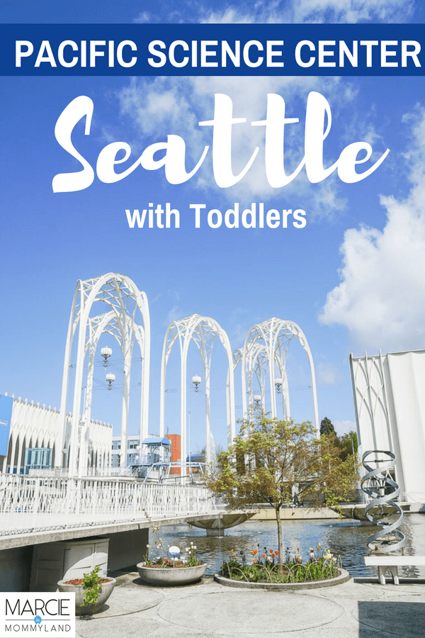 Exploring Pacific Science Center with Toddlers at Seattle Center #pacsci #pacificsciencecenter #seattle #seattlewa #visitseattle