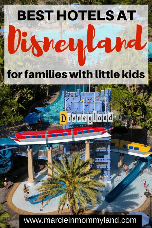 Find Out The Best Hotels Near Disneyland With Kids And Toddlers