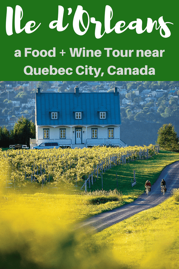 Ile d'Orleans, a Food + Wine Tour near Quebec City, Canada #quebecregion #wits18 #quebeccity #iledorleans #canada #travelblog