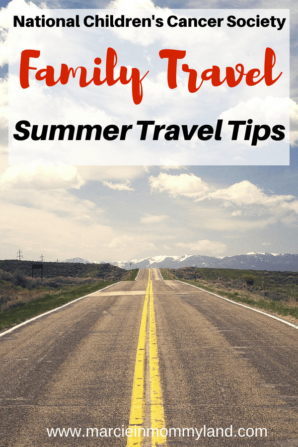 Top summer family travel tips from the National Children's Cancer Society #summer #familytravel #traveltips #summertravel #nccs #nationalchildrenscancersociety