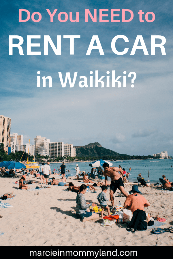Wondering if you need to rent a car in Waikiki for your next Hawaiian vacation? Get my top tips about renting a car in Hawaii plus 5 easy car rental tips for saving money on your next Oahu vacation. Click to read more or pin to save for later. www.marcieinmommyland.com #waikiki #carrental #carrentaltips