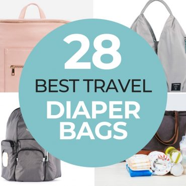 Top 28 Best Travel Diaper Bags for Traveling with Babies + Toddlers