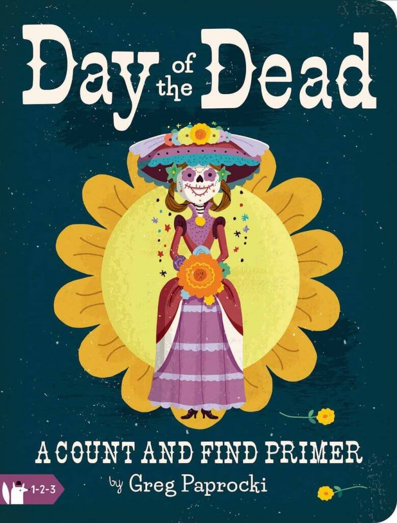 Top 15 Day of the Books for Kids Worth Reading featured by top Seattle lifestyle blogger, Marcie in Mommyland: Day of the Dead a Count and Find Primer