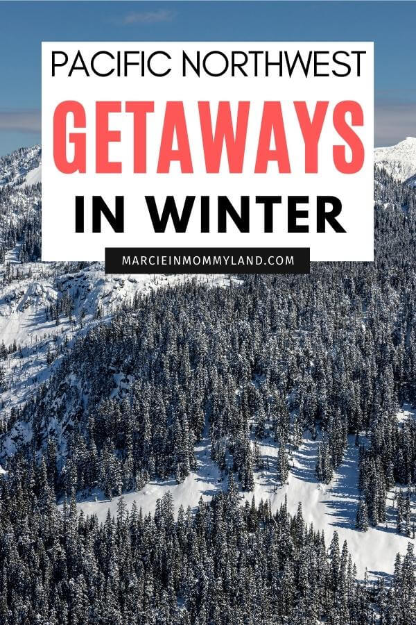 Best Winter Weekend Getaways from Seattle featured by top Seattle travel blogger, Marcie in Mommyland