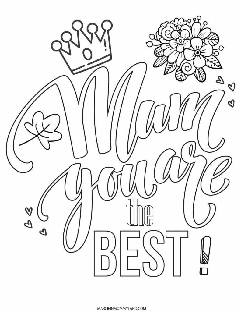 This Mother's Day coloring page says Mum You Are The Best